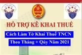 Cách làm tờ khai thuế TNCN 2021 theo quý - Mẫu 05/KK-TNCN (theo TT 92)